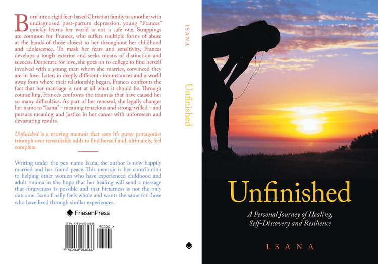 Unfinished, Isana, Child Abuse, Sexual Abuse, Victimization, Law Enforcement, Personal Discovery, Coming of Age, Triumph